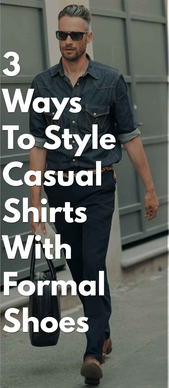 c8166614dae 3 Ways To Style Casual Shirts With Formal Shoes