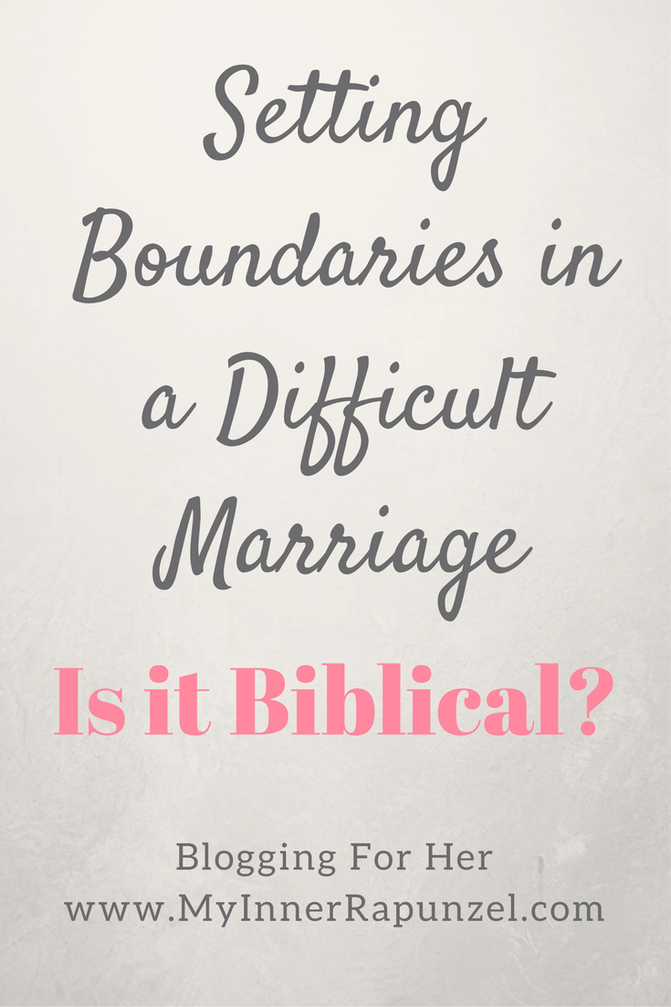 Christian Marriage Quotes Setting Boundaries In A Difficult Marriage Is It Biblical