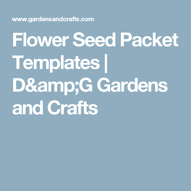 Flower Seed Packet Templates | D&G Gardens and Crafts | seeds ...