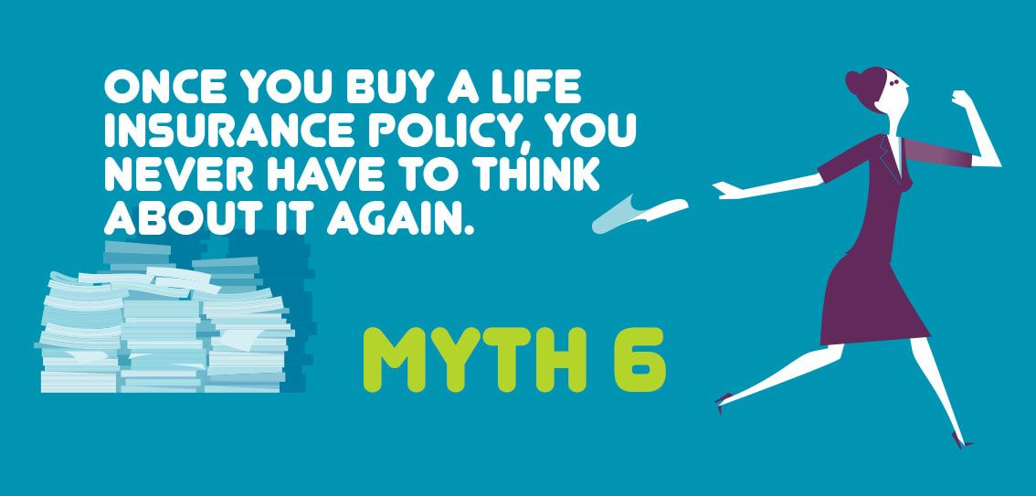 9 Myths About Life Insurance Myth 6 Life Insurance Facts Life