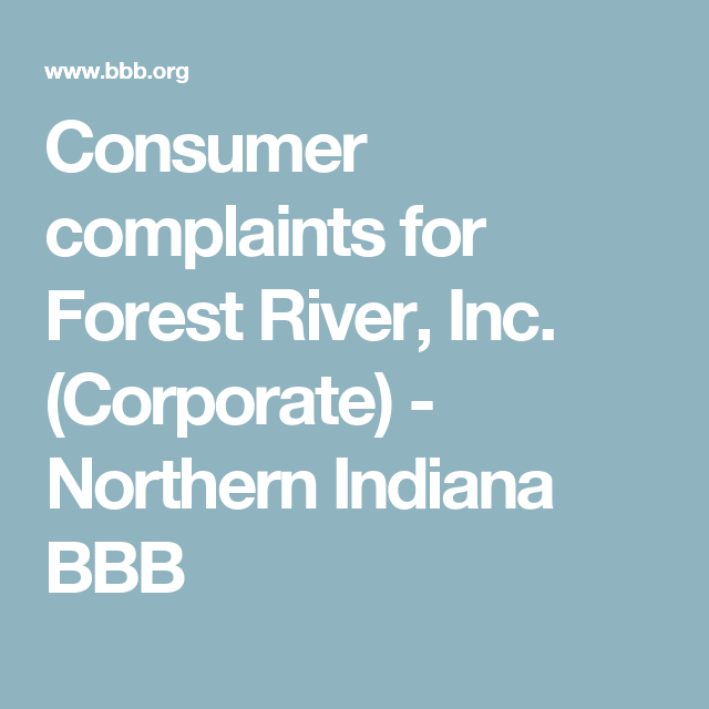 Consumer Complaints For Forest River Inc Corporate Northern