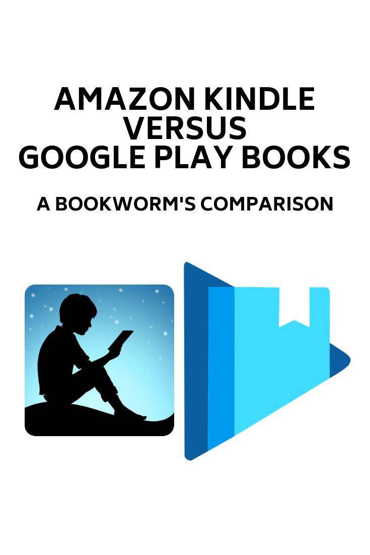 Amazon Kindle vs Google Play Books: A Bookworm's Comparison | Books