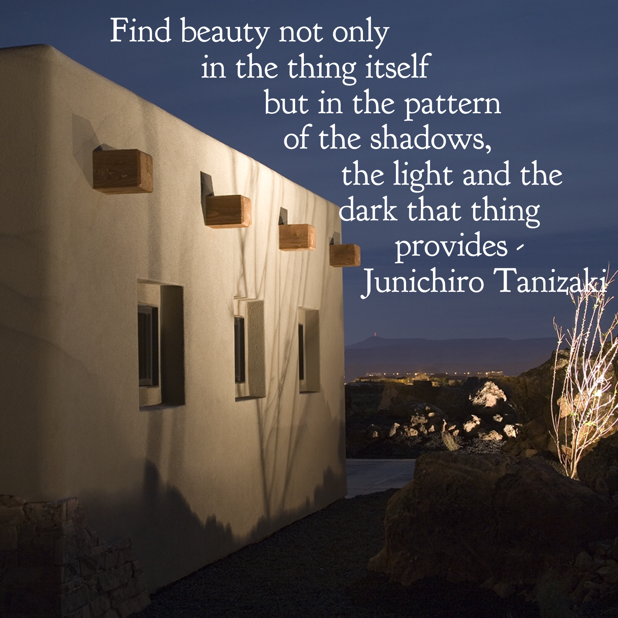 Inspirational Quote About Beauty Light And Darkness Find Beauty Not Only In The Thing Itself But In The Pattern Of The Shadow Light Quotes Find Beauty Light