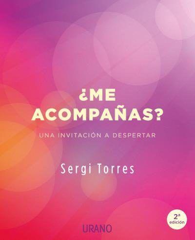 Me Acompanas Sergi Torres 9788479539764 Te Acompano Sergi Torres Libros De Autoayuda Libros Gratis