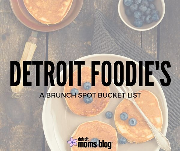 Detroit Foodie Brunch Spot Bucket List (With Images