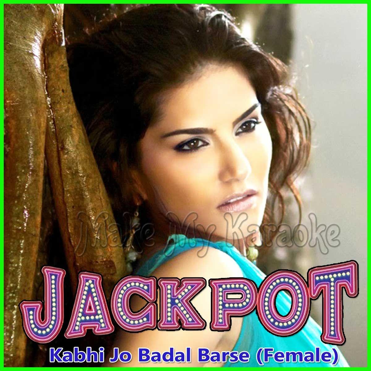 Kabhi Jo Badal Barse Female Version Jackpot Mp3 And Video Karaoke Format Karaoke Jackpot Karaoke Songs
