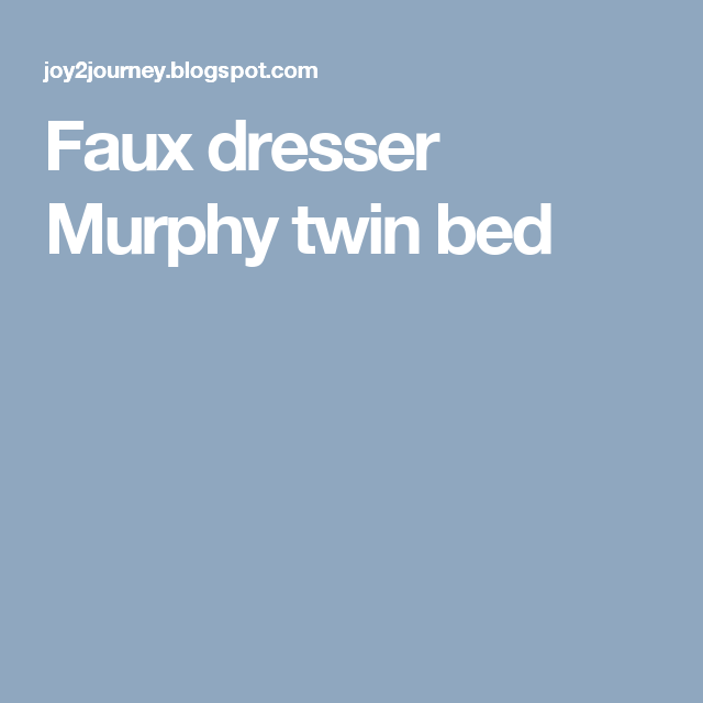 Faux dresser Murphy twin bed