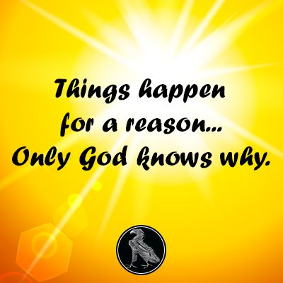 Things Happen For A Reason Only God Knows Why Swag17 Christian