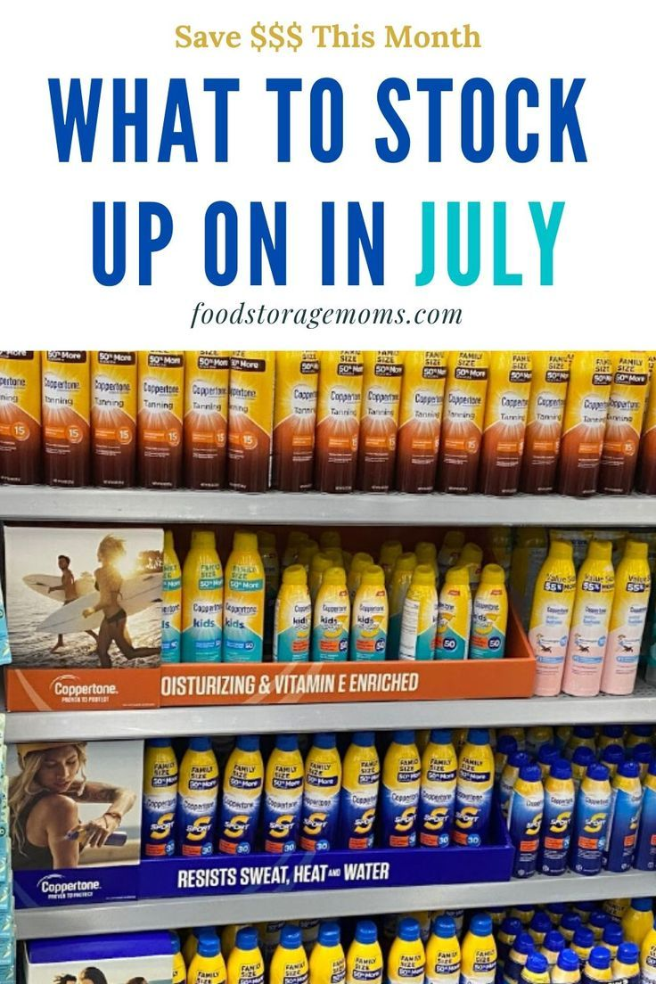 Its all about what to stock up on in july today this