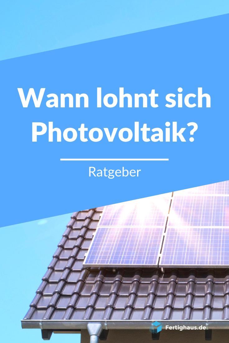 Wann Lohnt Sich Photovoltaik In 2020 Photovoltaik Anlagen Photovoltaik Module Solaranlage