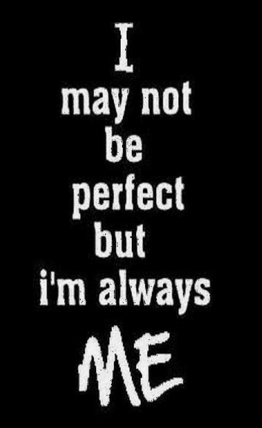 I M Always Me Bad Attitude Quotes Attitude Quotes Positive Attitude Quotes