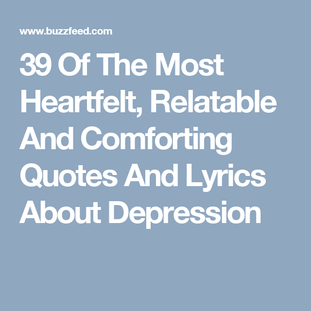 Comforting Quotes Simple 39 Of The Most Heartfelt Relatable And Comforting Quotes And Lyrics . Review
