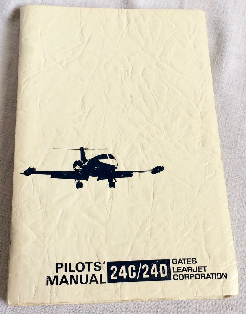 pilots manual gates learjet corporation 24c 24d flight book 1970 rh pinterest co uk learjet 45 pilot training manual learjet 60 pilot training manual pdf