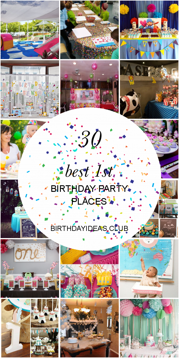 30 Best 1st Birthday Party Places Birthday Party Ideas Birthday Cake Card An Birthday Party Places 1st Birthday Party Places 1st Birthday Party Invitations