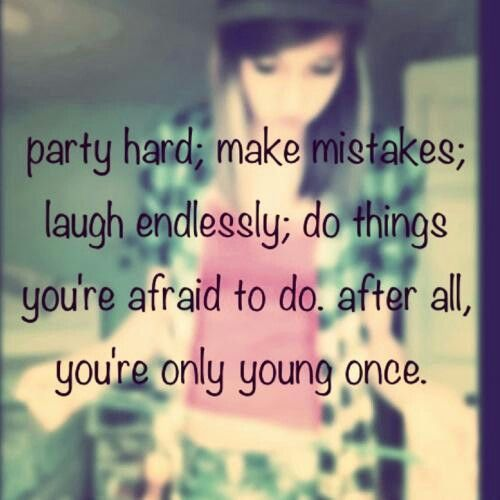 Youre Only Young Once Quotes Quotes Cute Quotes For Teens