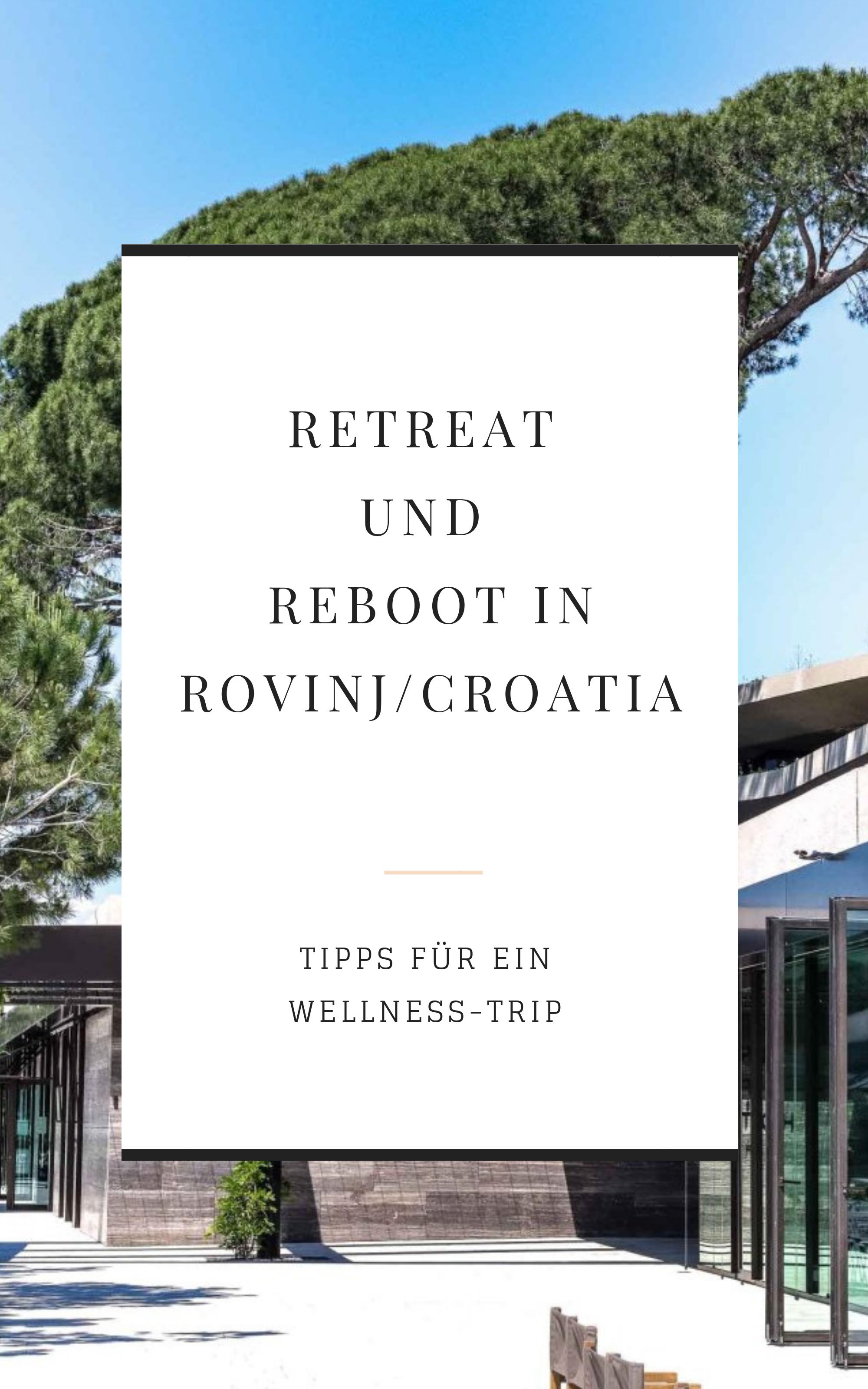 Rovinj  Retreat Mein Reboot in Kroatien in Rovinj Wie du in 48 Stunden das maximale an Wellness herausholst TravelBericht mit meinen Tipps für deinen WelnessTrip
