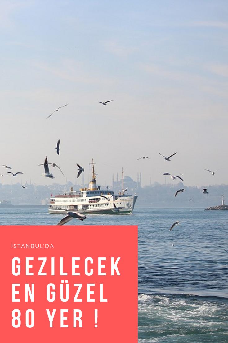 İstanbul'da Gezilecek En Güzel 80 Yer ! #seyahatedilecekyerler