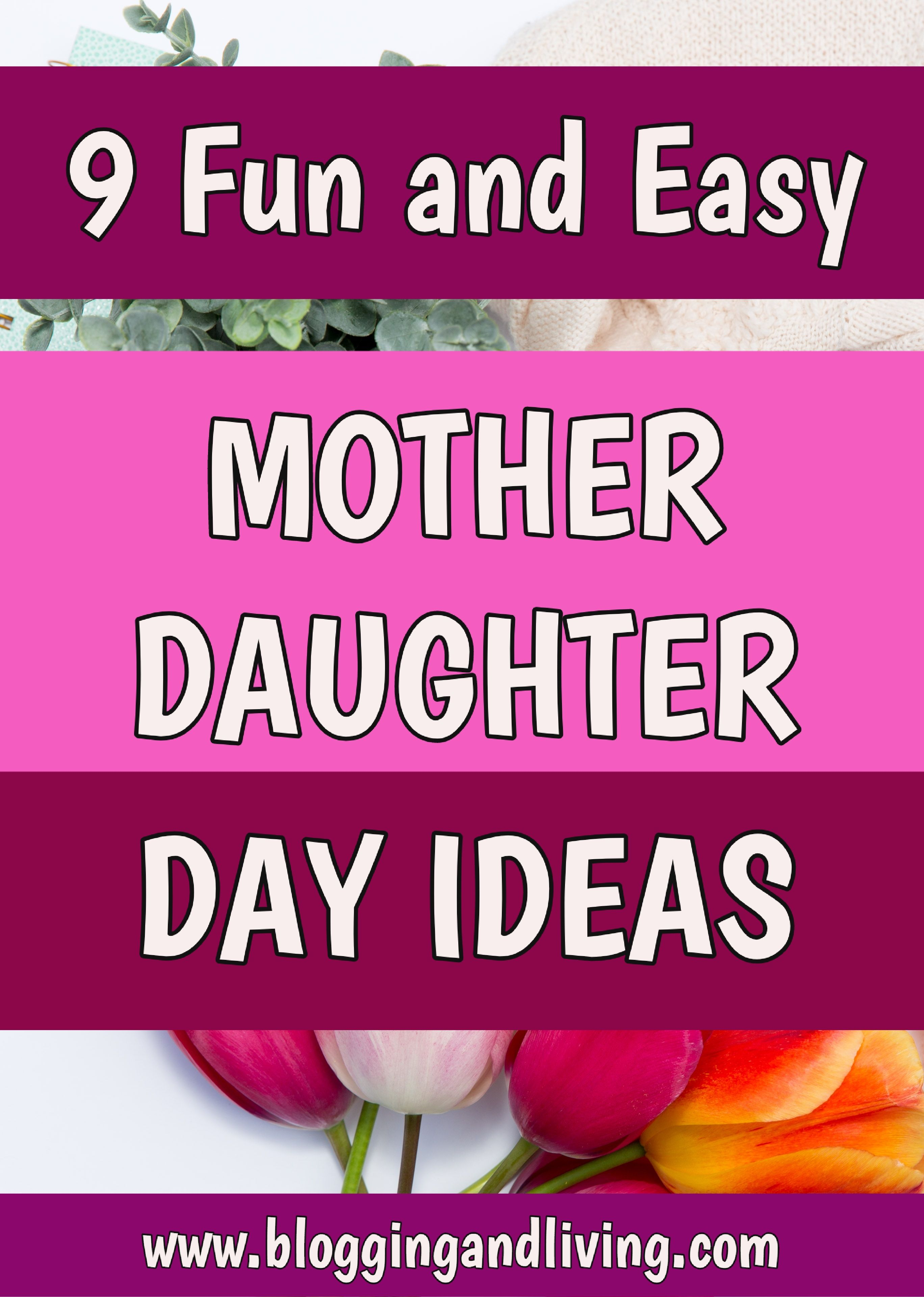 9 Fun Easy Mother Daughter Day Ideas Great For Mothers Day Moms Birthdays In 2020 Daughters Day Daughter Mother