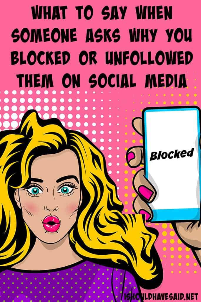 What to say when you are asked why you unfollowed someone ...