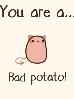 i m not sure but it s entertaining kawaii potato cute potato potato funny kawaii potato