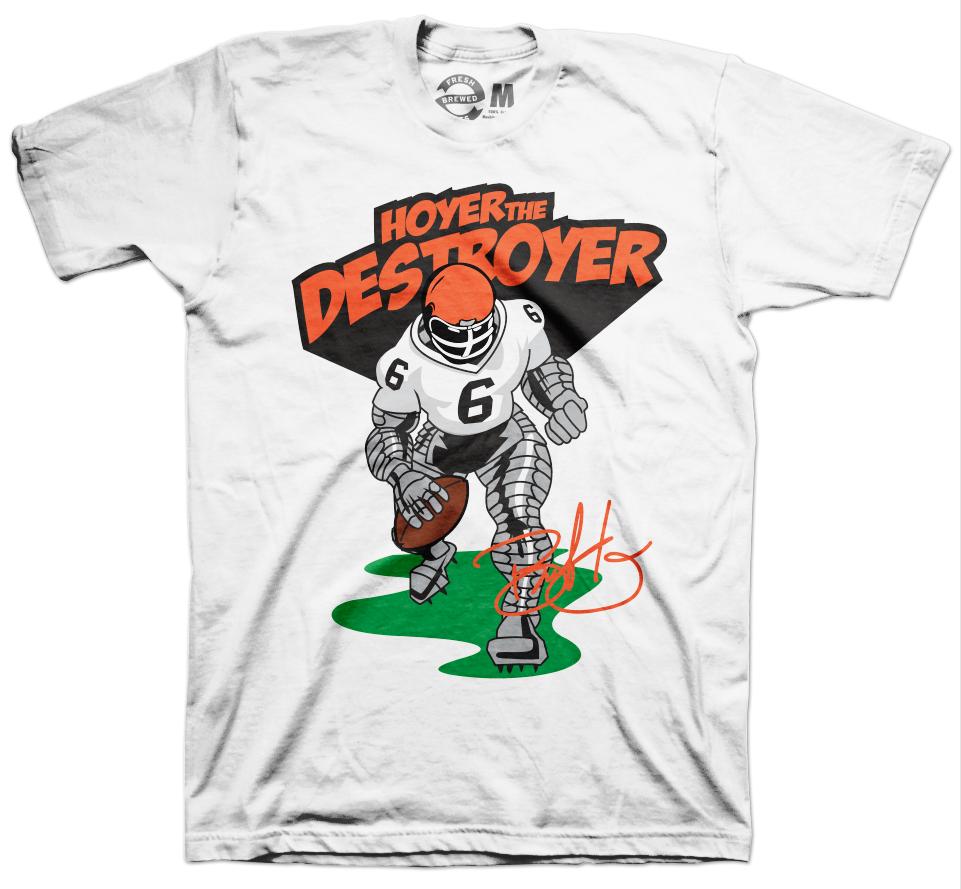 Brian Hoyer The Destroyer T Shirt Cleveland Browns Football Shirts T Shirt