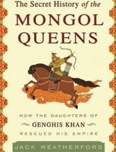 The secret history of the mongol queens how the daughters of the secret history of the mongol queens how the daughters of genghis khan rescued his fandeluxe Image collections