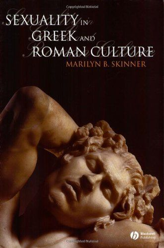Sexuality in Greek and Roman Culture (Ancient Cultures) by Marilyn B. Skinner. $27.03. Publisher: Wiley-Blackwell; 1 edition (February 1, 2005). 376 pages. Author: Marilyn B. Skinner