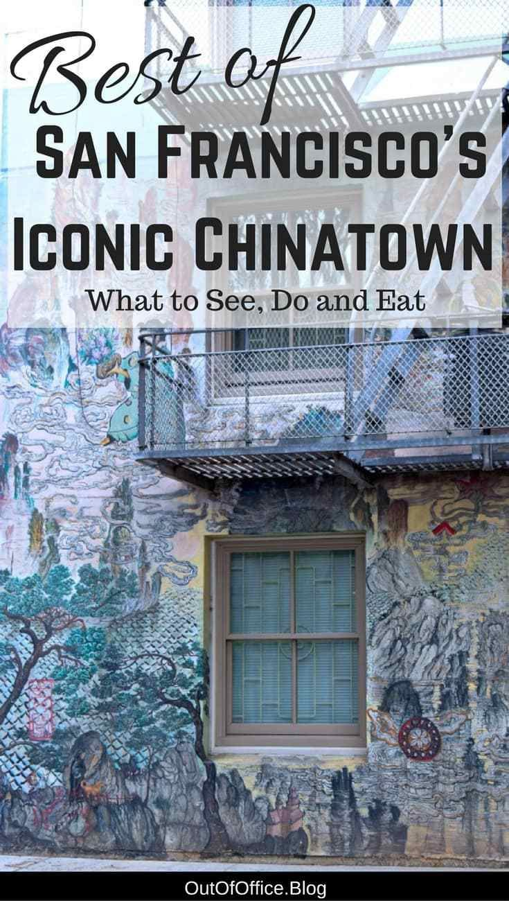 The Best Of San Francisco S Iconic Chinatown California Travel