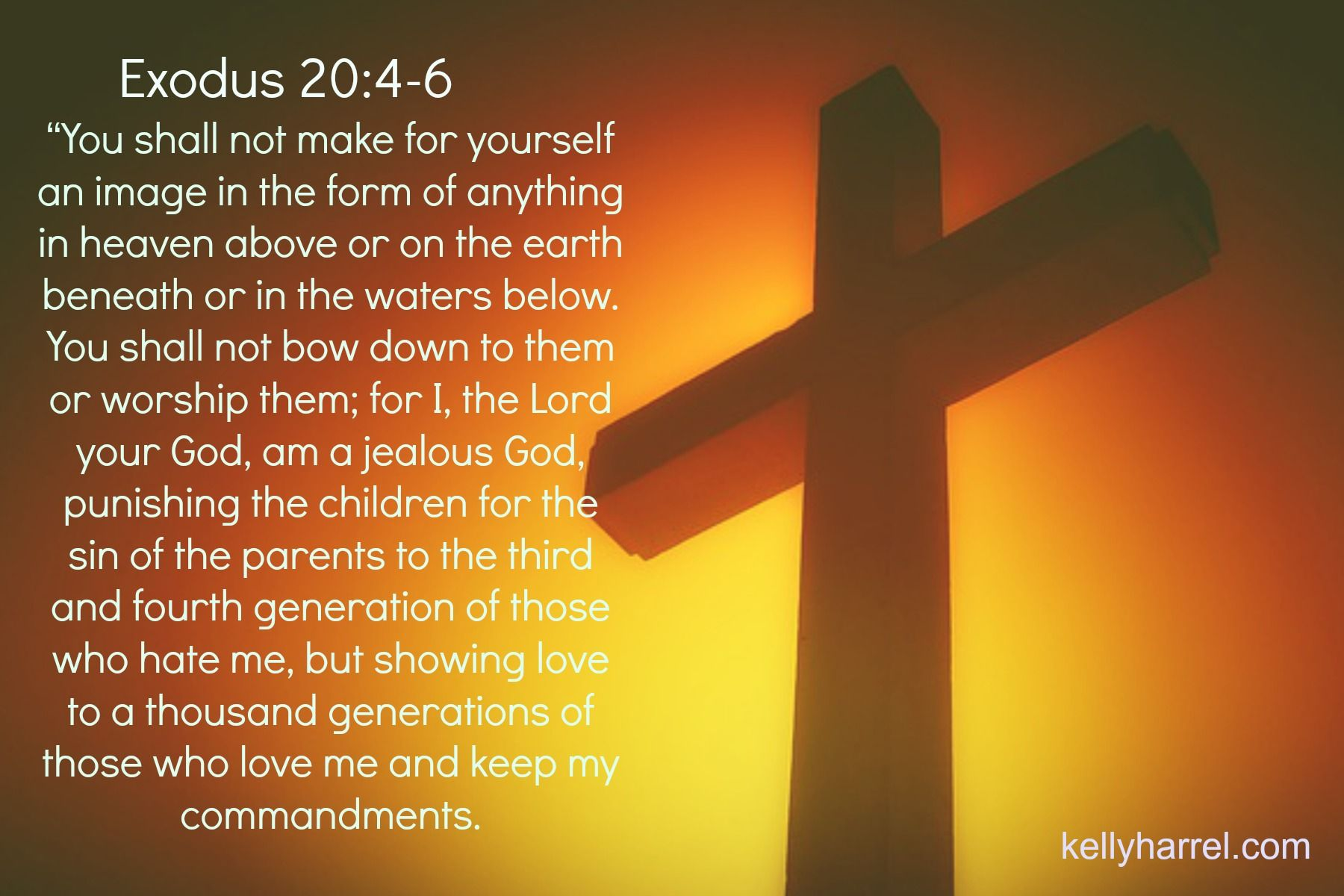 Exodus 20 4 6 This Is The 2nd Commandment It Is Also One Of The Most Ignored Commandments Of Our Lord Please Share And U Exodus 20 4 Exodus 2nd Commandment