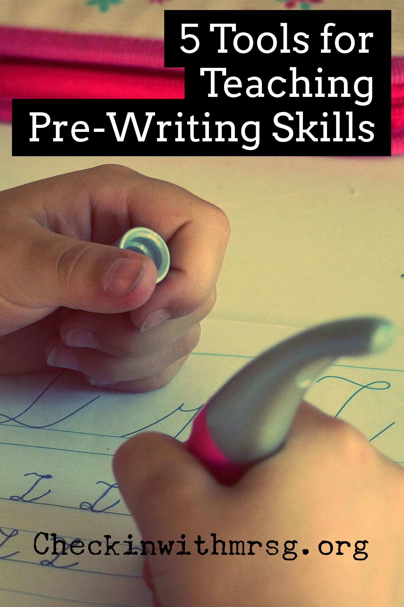 Tools and strategies for teaching pre-writing skills in