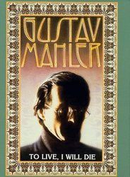 Download Gustav Mahler: To Live, I Will Die Full-Movie Free