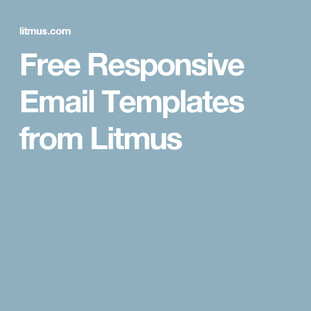 Free Responsive Email Templates From Litmus Design Resources - Litmus free email templates