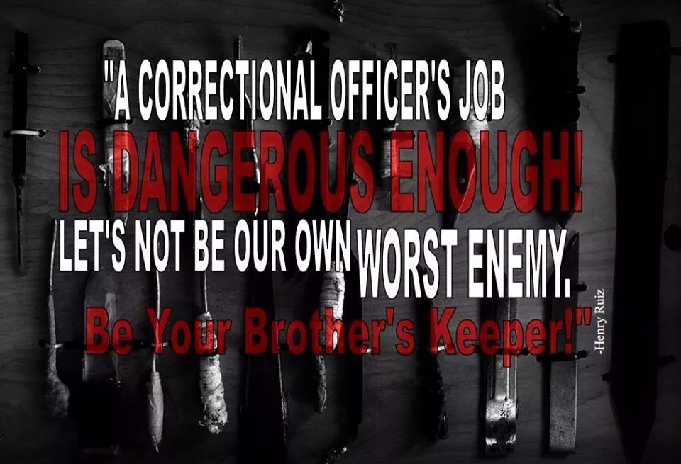 We already deal with inmates who like to make our job harder than it