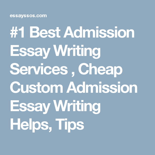 best admission essay writing services cheap custom admission 1 best admission essay writing services cheap custom admission essay writing helps tips