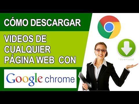 Como Descargar Videos De Cualquier Pagina Con Google Chrome 2016 Youtube Descargar Video Computacion Informática