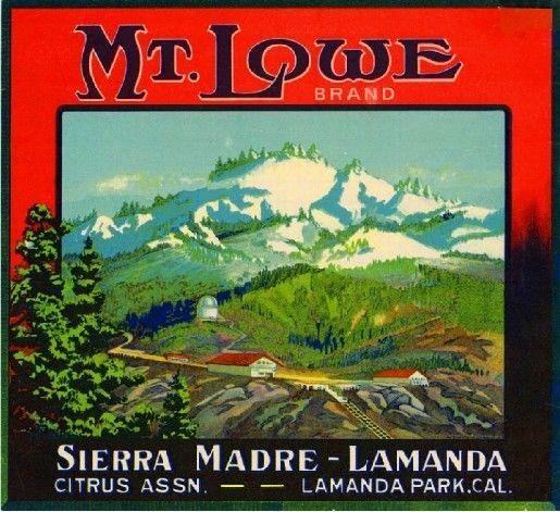 Mount Lowe Mt Wilson Orange Citrus Fruit Crate Label Art Print Sierra Madre Mt