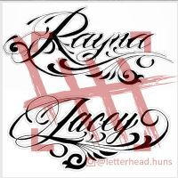 Rayna And Lacey By Letterheadhuns Name Tattoos Lacey Art