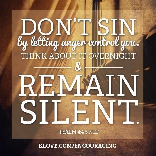 Anger Verses: Don't Sin By Letting Anger Control You... Http://www.klove