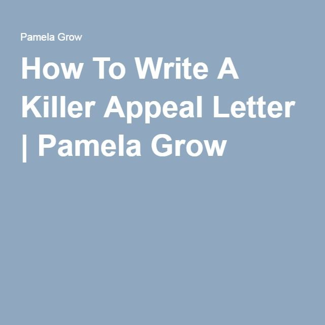 How To Write A Killer Appeal Letter  Pamela Grow