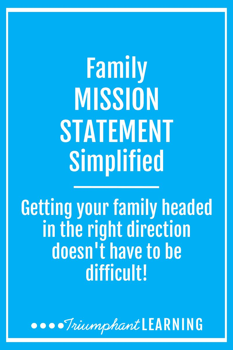 Parenting Triumphant Learning Family Mission Statements Family Mission Mission Statement Examples