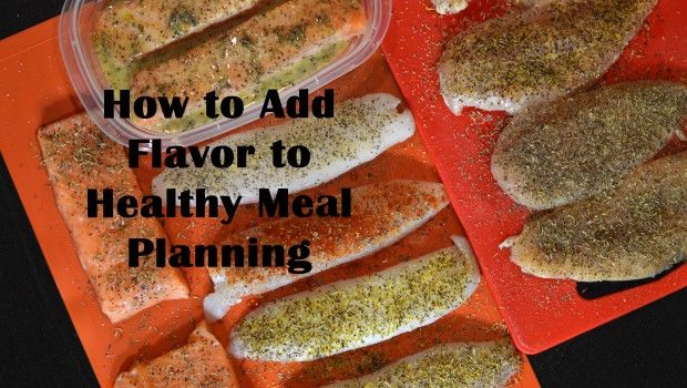 She's Got Flavor » A Few Tips on How to Add Flavor to Healthy Meal Planning