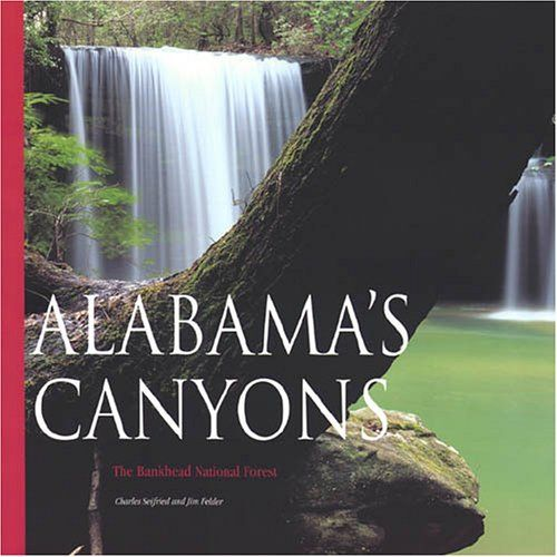 Alabama's Canyons: The Bankhead National Forest By Charles