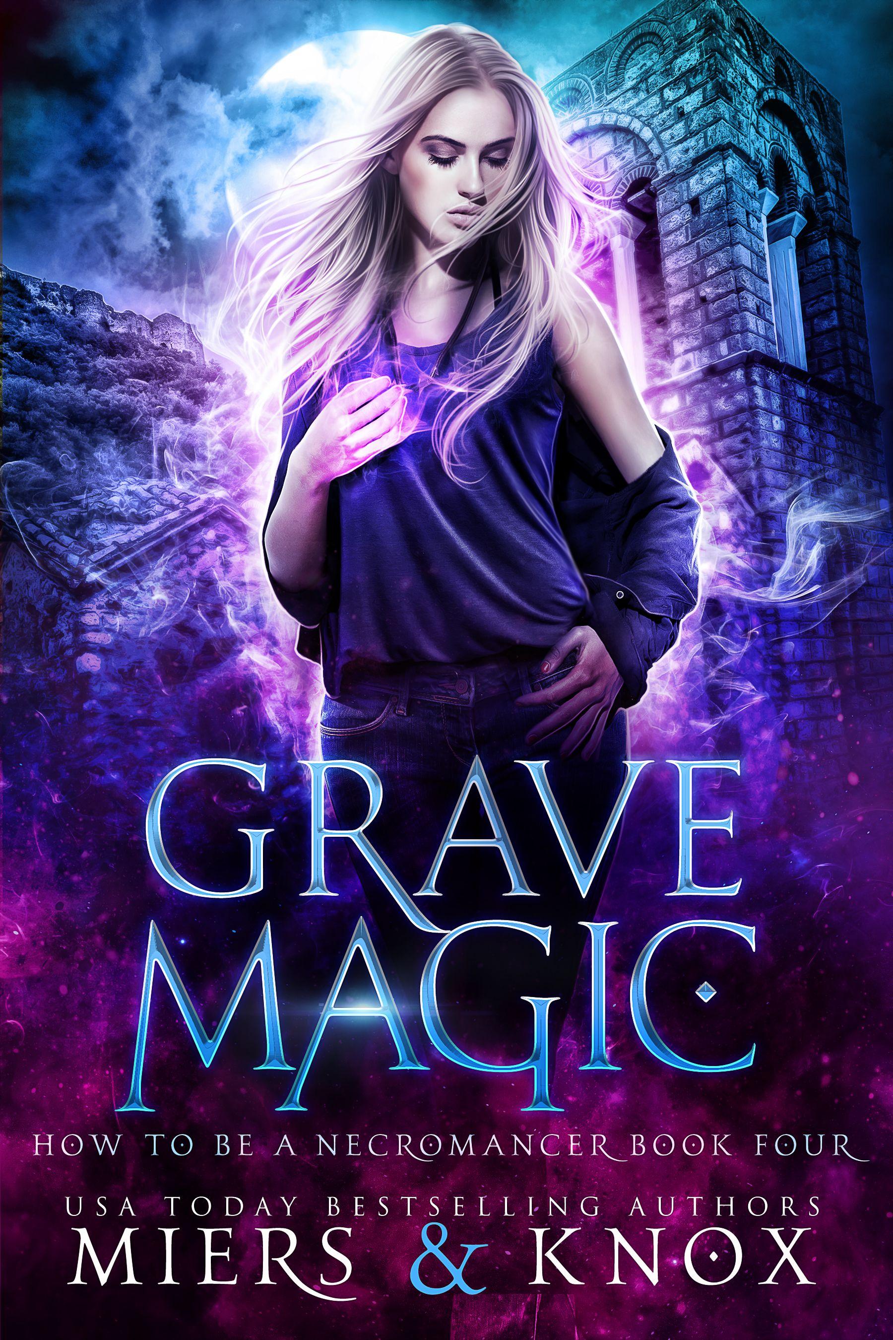 Grave Magic - How to Be a Necromancer Series #Necromancers