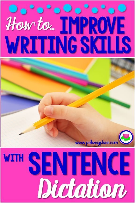 How To Use Sentence Dictation To Improve Writing Polliwog Place Improve Writing Skills Improve Writing Writing Skills