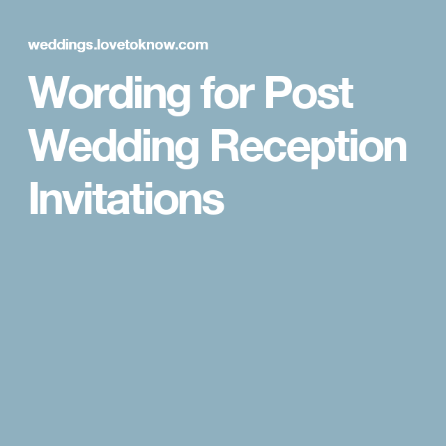 Small Ceremony Big Reception Invitations: Wording For Post Wedding Reception Invitations