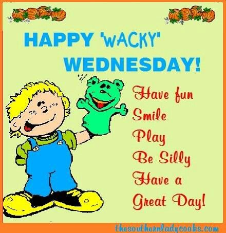 Happy wacky wednesday | Good morning image quotes, Funny ...