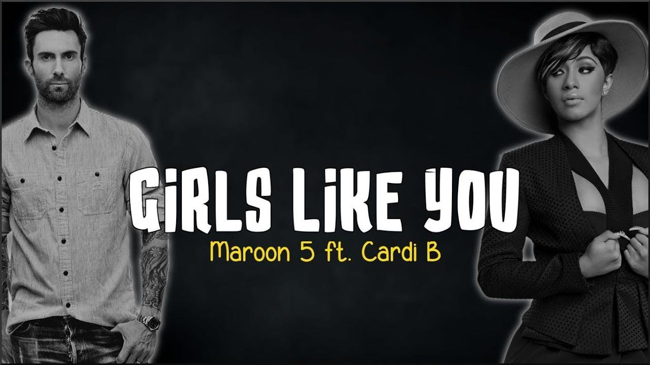 Girls Like You Maroon 5 Feat Cardi B Guitar Chords And