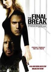 Prison Break Final Break The Final Review Prison Break Watch