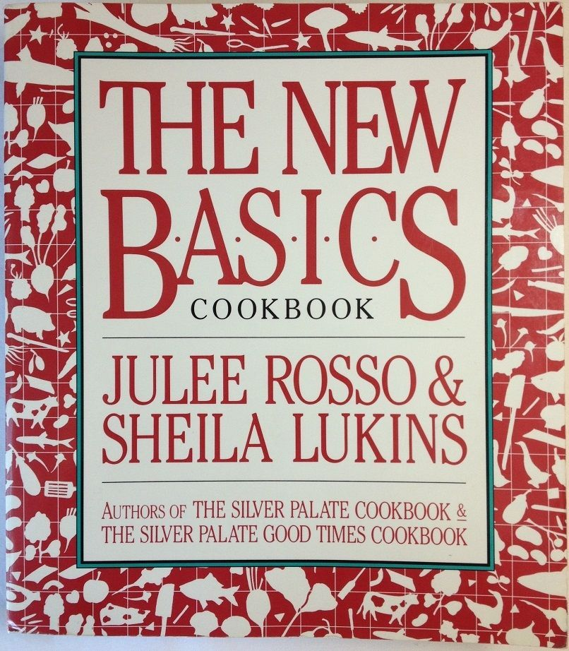the new basics cookbook by julee rosso sheila lukins 1989 paperback recipes - Sheila Lukins Recipes