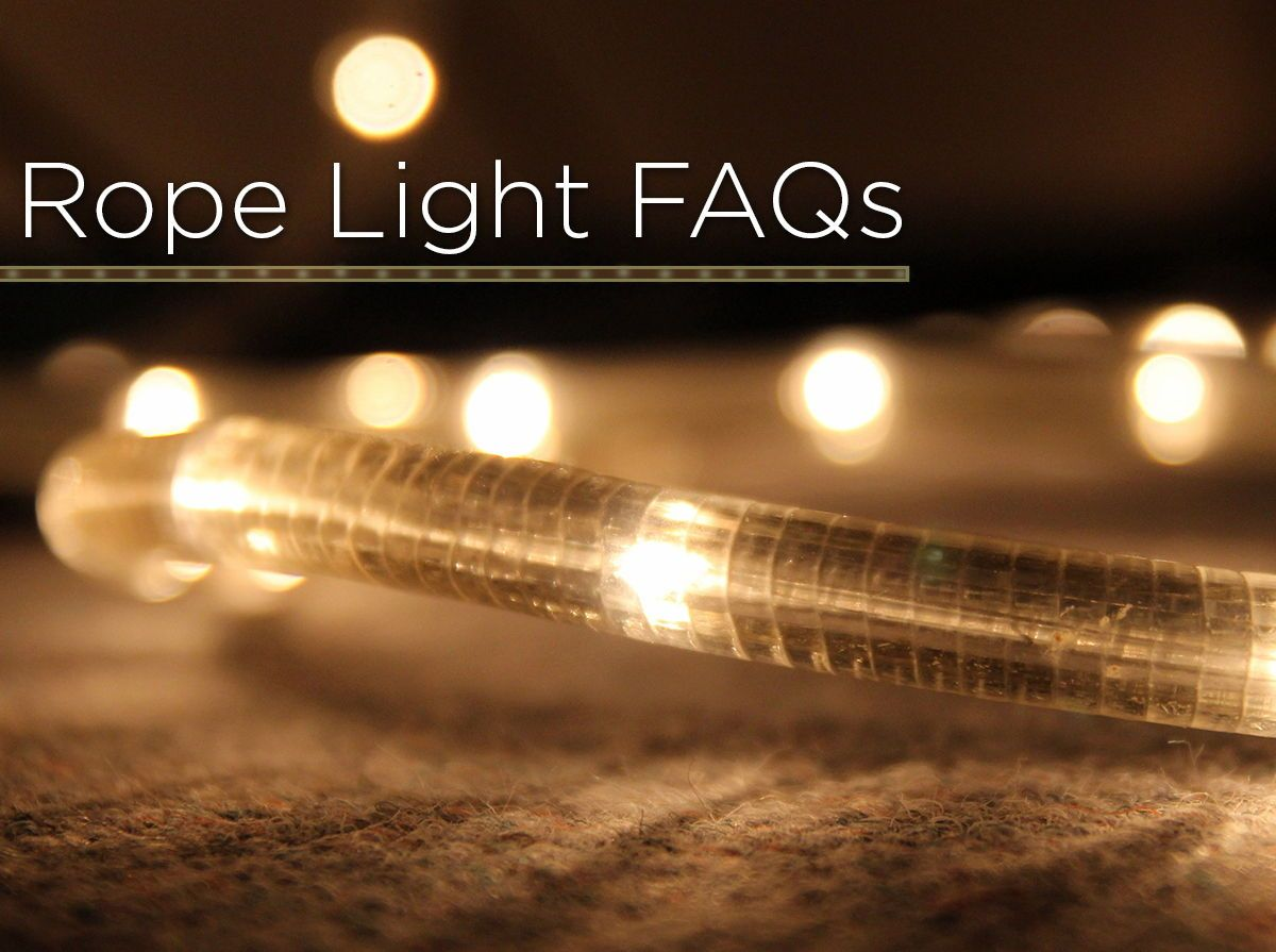 Have Questions About Rope Light Like How To Cut A Custom Length Or Where Can
